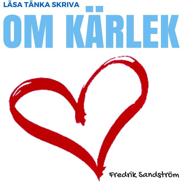 Läsa, skriva och tänka om kärlek. En lärarhandledning av Fredrik Sandström.