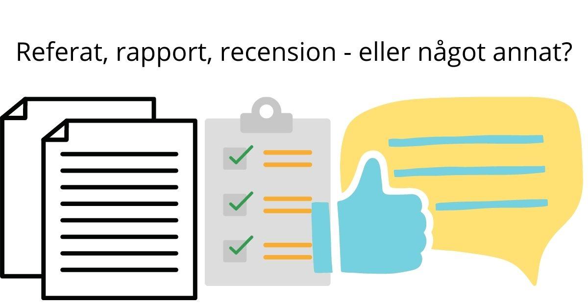 Att skriva olika typer av texter - recension, rapport eller referat